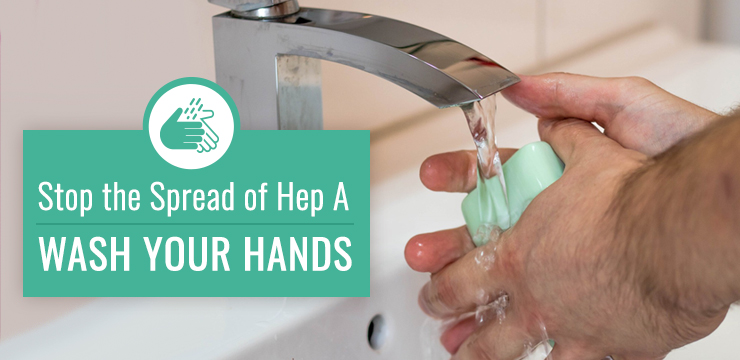 Stop the spread of Hep A. Wash your hands
