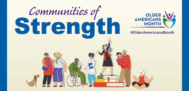 Communities of Strength - Older Americans Month