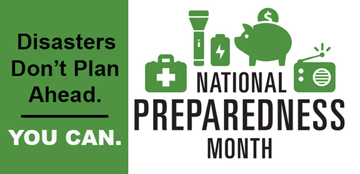 Disasters Don't Plan Ahead. You Can. National Preparedness Month