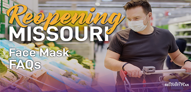 Reopening Missouri - Face Mask FAQs