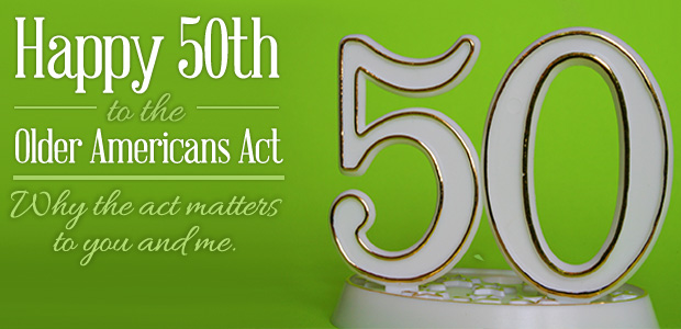 Happy 50th to the Older Americans Act