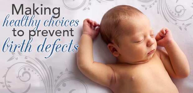 Making healthy choices to prevent birth defects