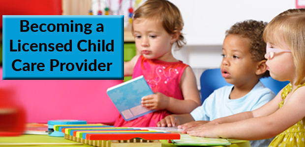Becoming a Licensed Child Care Provider