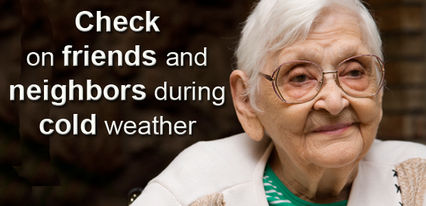 check on friends and neighbors during cold weather