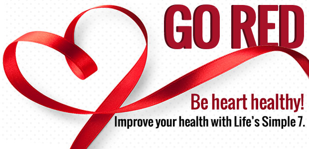 Go Red, Be heart healthy, Improve your health with Life's Simple 7