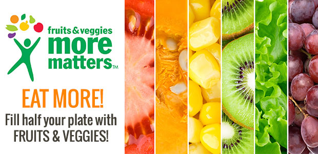 fruits & veggies more matters - eat more! Fill half your plate with fruits & veggies!
