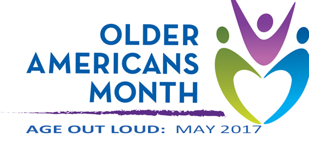 older americans month - age out loud may 2017