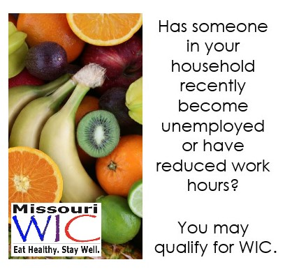 Has someone in your household recently become unemployed or have reduced work hous? You may qualify for WIC.