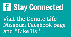 Visit the Donate Life Missouri Facebook page and 'Like Us'