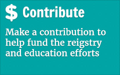 Make a contribution to help fund the registry and education efforts.