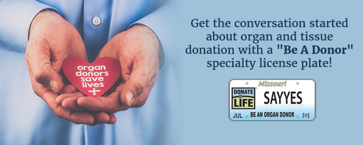 Get the conversation started about organ and tissue donation with a 'Be A Donor' specialty license plate!