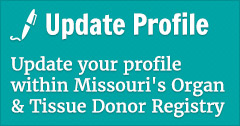 Update Profile within Missouri's Organ & Tissue Donor Registry