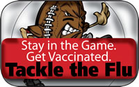 Stay in the Game. Get Vaccinated. Tackle the Flu